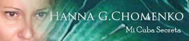Hanna G.Chomenko, mi Cuba secreta